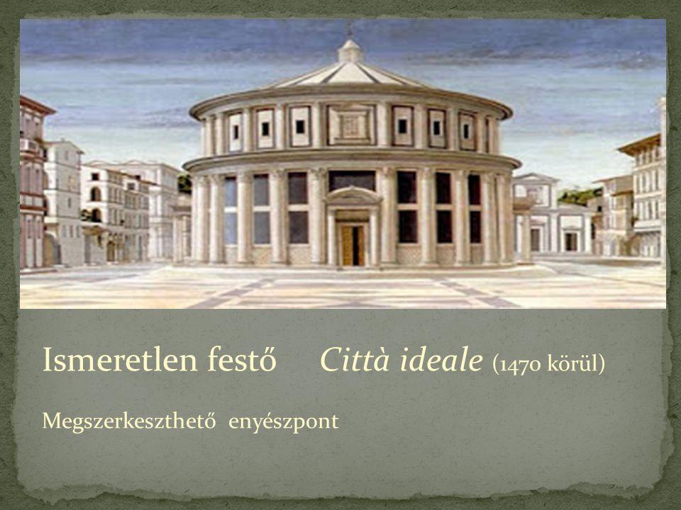 Ismeretlen festő Città ideale (1470 körül)