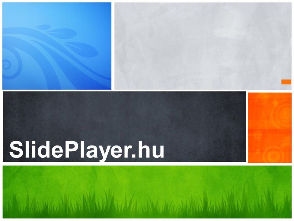 SlidePlayer.hu Mi az Ön üzenete