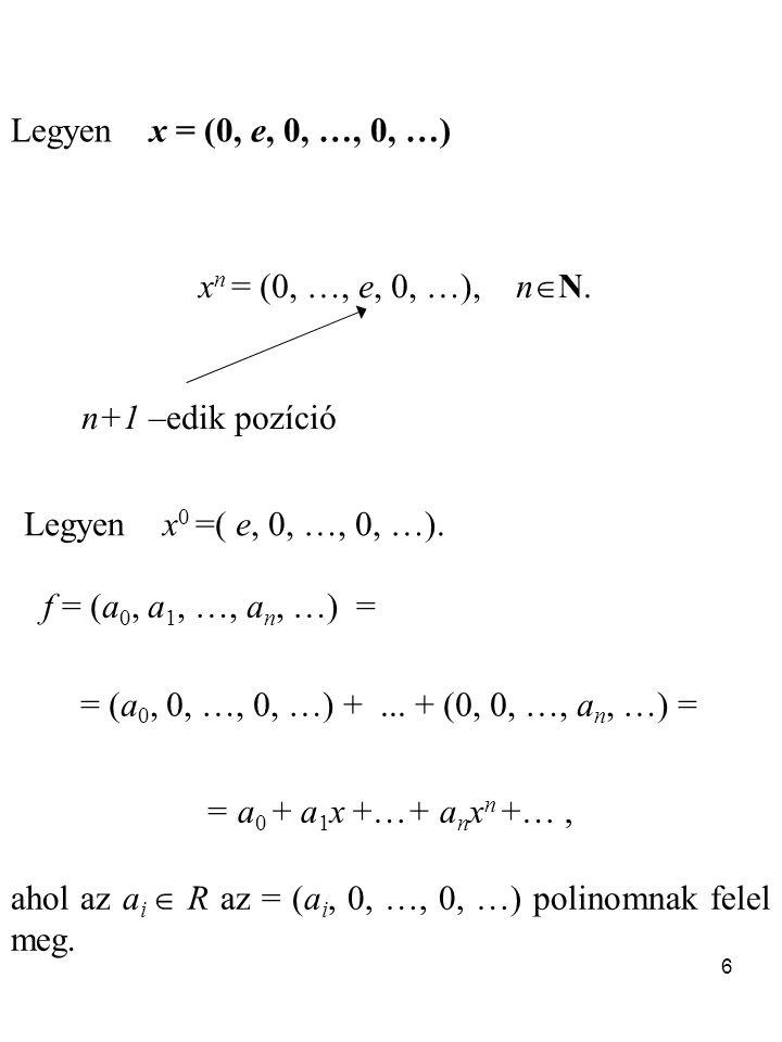 Legyen x = (0, e, 0, …, 0, …) xn = (0, …, e, 0, …), nN. n+1 –edik pozíció. Legyen x0 =( e, 0, …, 0, …).