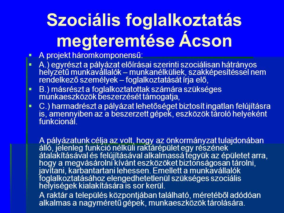 Szociális foglalkoztatás megteremtése Ácson