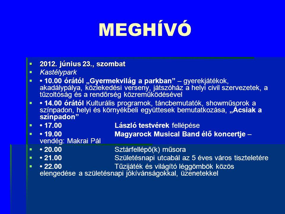 MEGHÍVÓ 2012. június 23., szombat Kastélypark