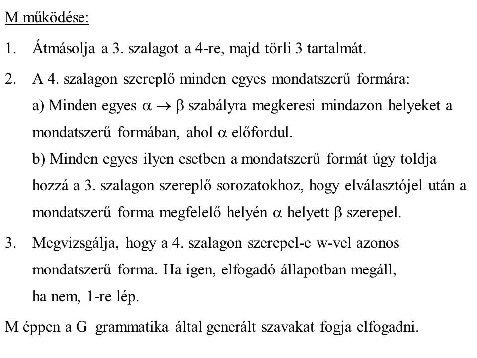 M működése: Átmásolja a 3. szalagot a 4-re, majd törli 3 tartalmát.