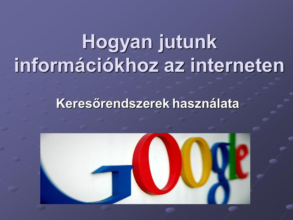 Hogyan jutunk információkhoz az interneten
