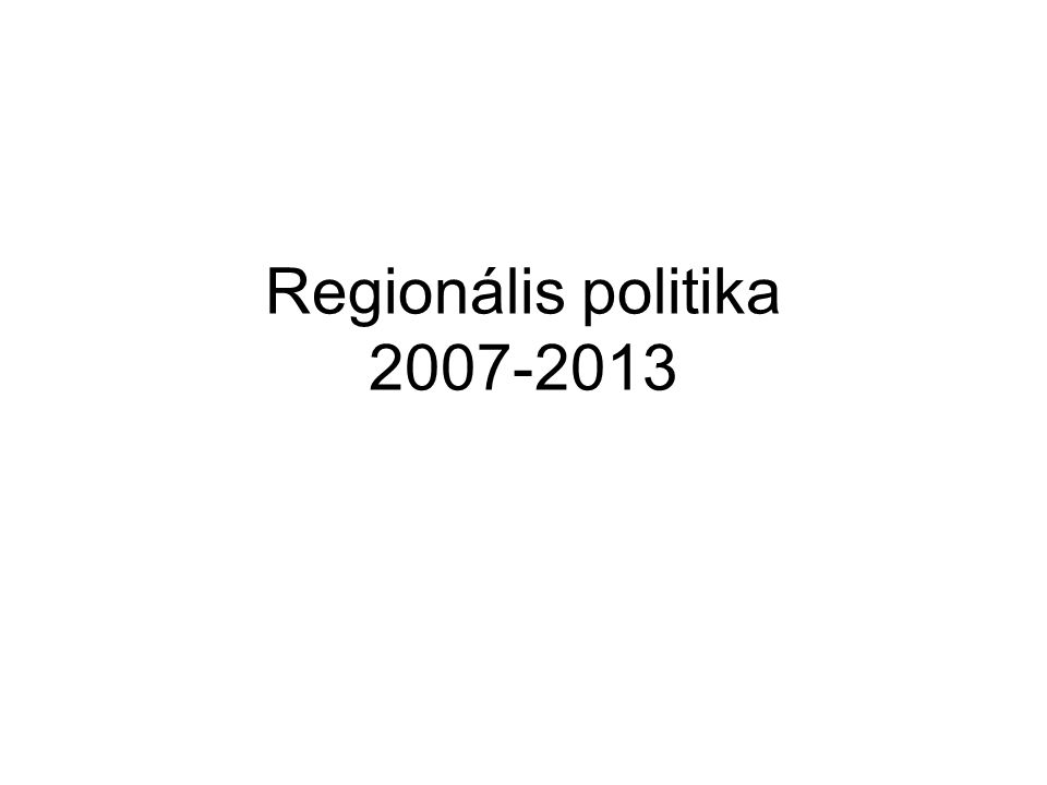 Regionális politika 2007-2013