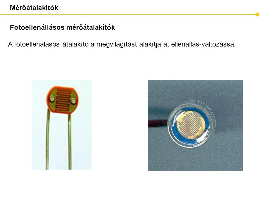 Mérőátalakítók Fotoellenállásos mérőátalakítók.