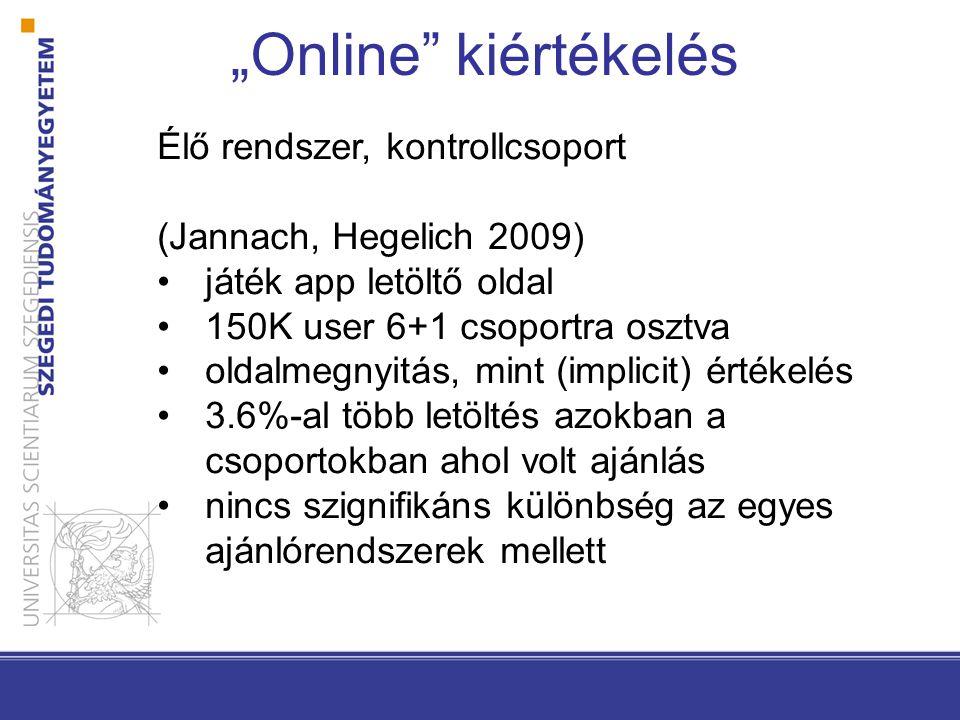 """""""Online kiértékelés Élő rendszer, kontrollcsoport"""