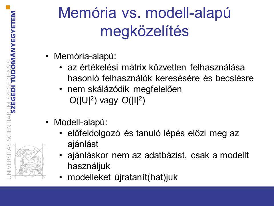 Memória vs. modell-alapú megközelítés