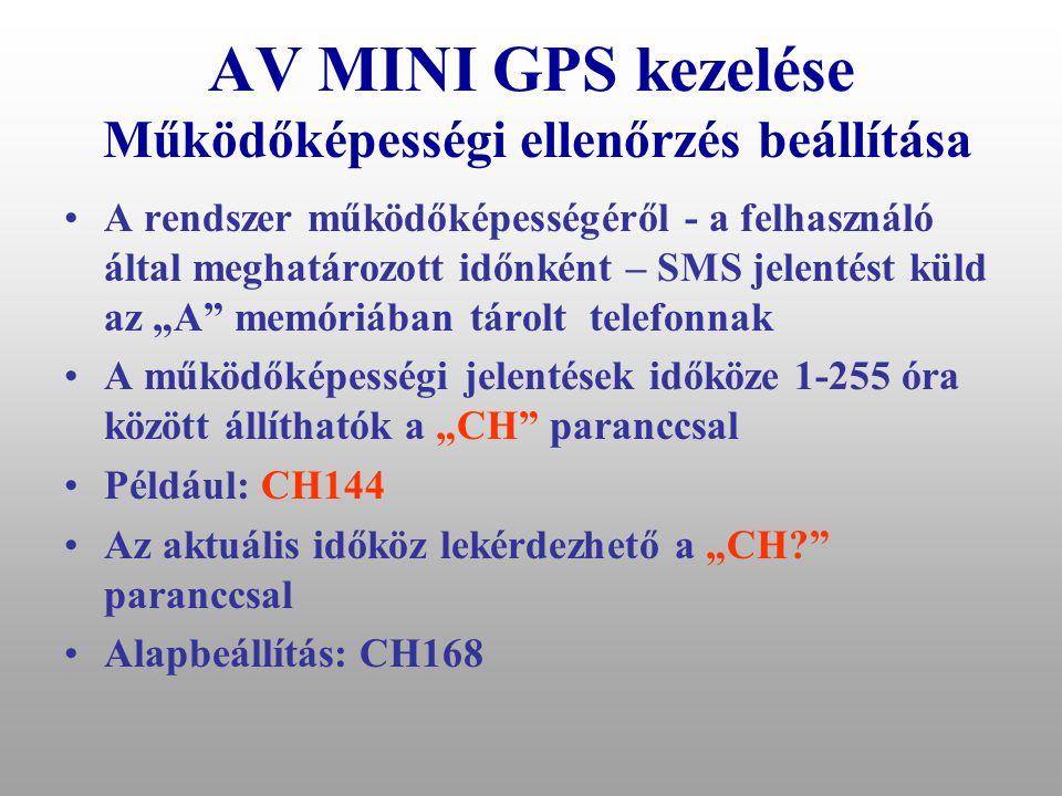 AV MINI GPS kezelése Működőképességi ellenőrzés beállítása