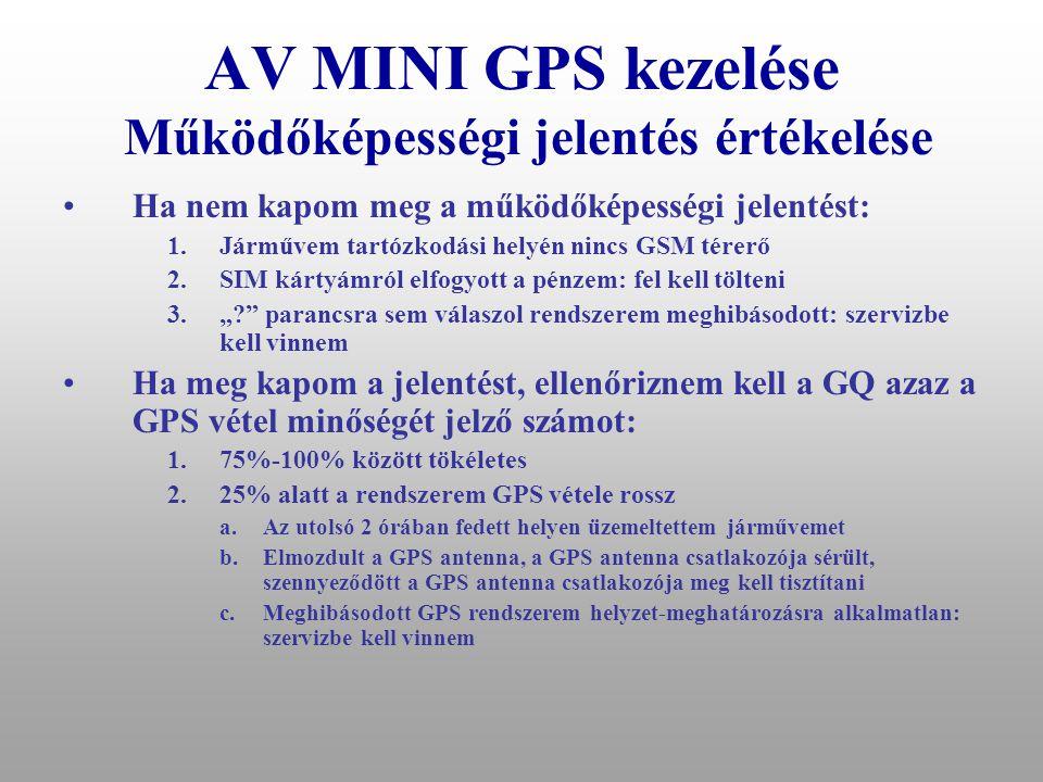 AV MINI GPS kezelése Működőképességi jelentés értékelése