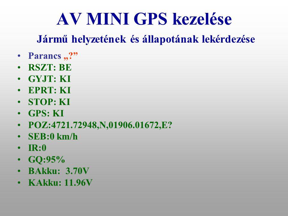 AV MINI GPS kezelése Jármű helyzetének és állapotának lekérdezése