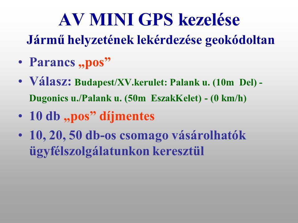 AV MINI GPS kezelése Jármű helyzetének lekérdezése geokódoltan