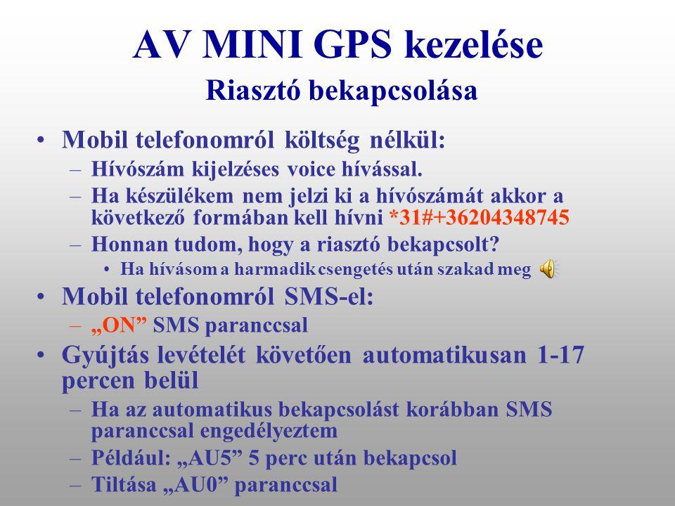AV MINI GPS kezelése Riasztó bekapcsolása