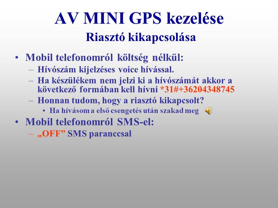 AV MINI GPS kezelése Riasztó kikapcsolása