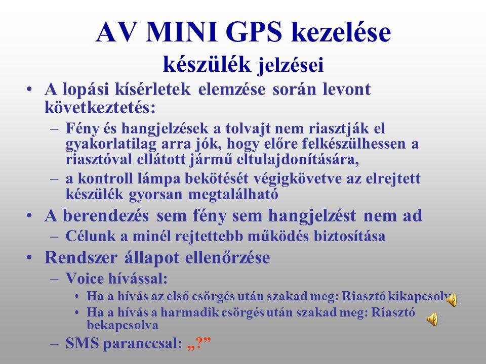 AV MINI GPS kezelése készülék jelzései