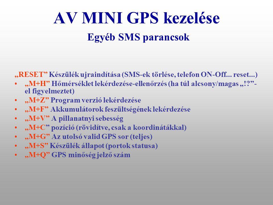 AV MINI GPS kezelése Egyéb SMS parancsok