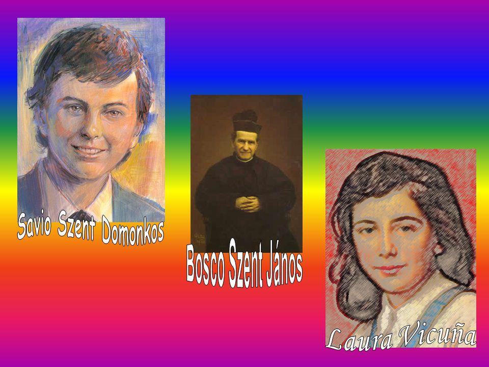 Savio Szent Domonkos Bosco Szent János Laura Vicuña