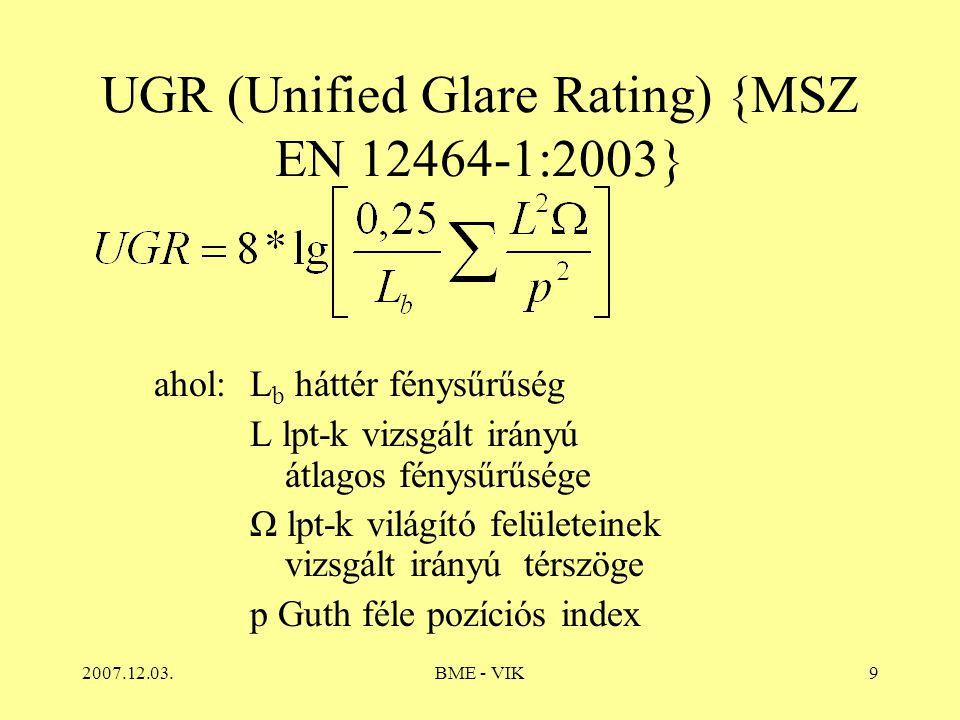 UGR (Unified Glare Rating) {MSZ EN :2003}