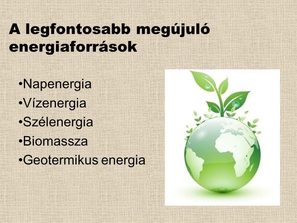 A legfontosabb megújuló energiaforrások