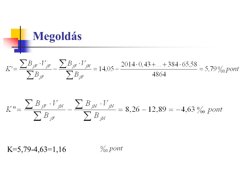 Megoldás K=5,79-4,63=1,16