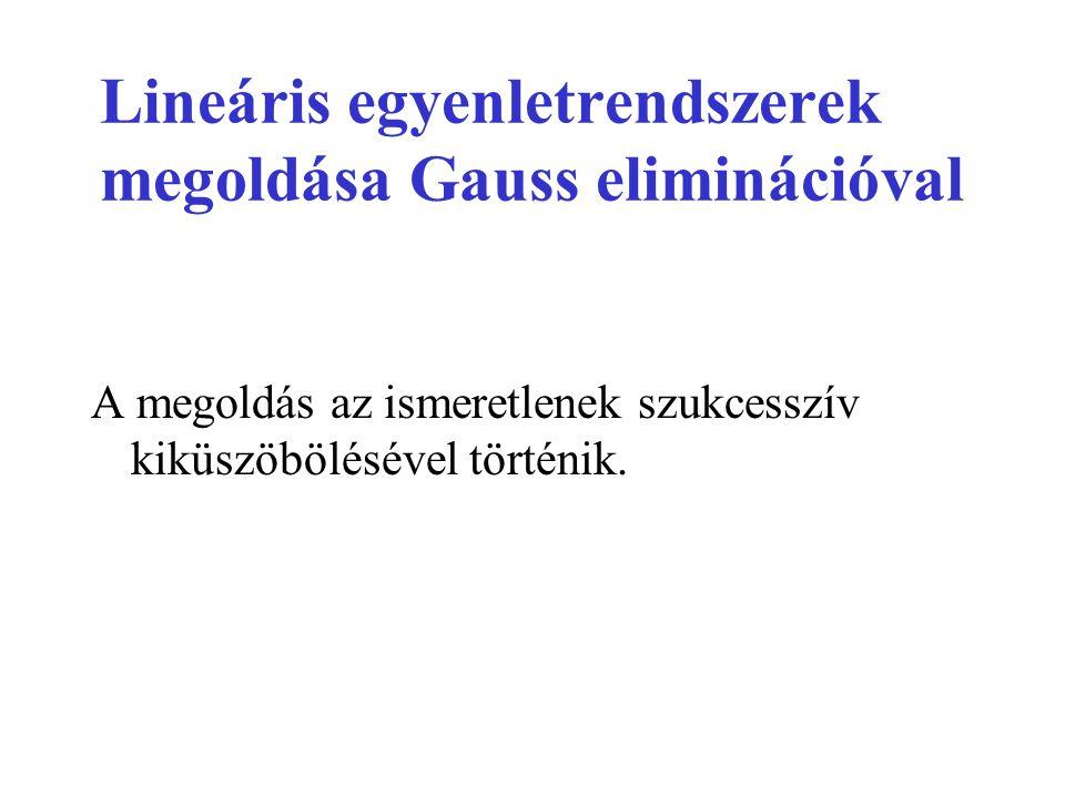 Lineáris egyenletrendszerek megoldása Gauss eliminációval