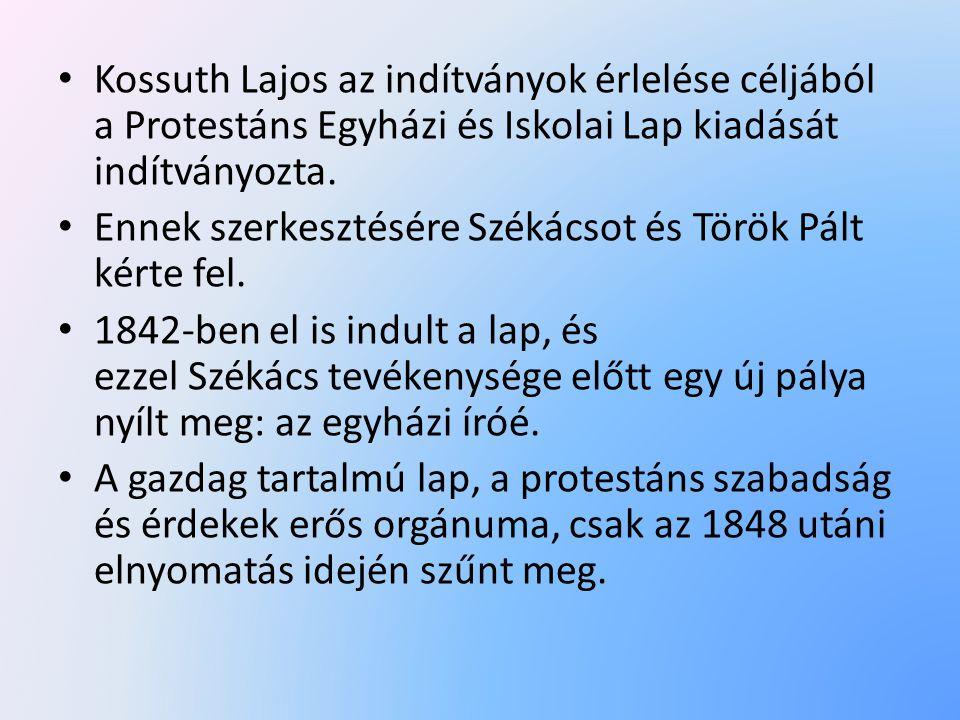 Kossuth Lajos az indítványok érlelése céljából a Protestáns Egyházi és Iskolai Lap kiadását indítványozta.