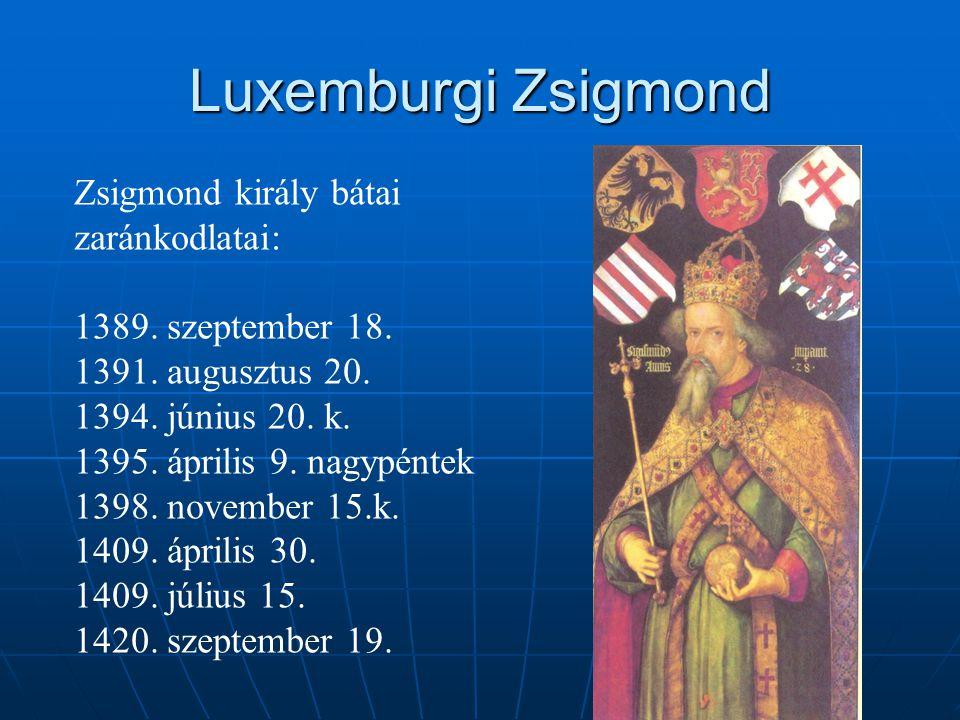 Luxemburgi Zsigmond Zsigmond király bátai zaránkodlatai: