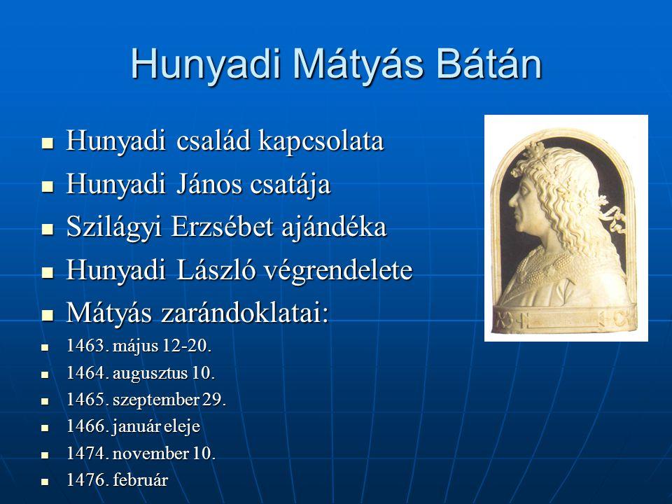 Hunyadi Mátyás Bátán Hunyadi család kapcsolata Hunyadi János csatája