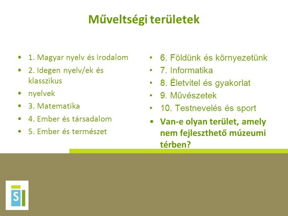Műveltségi területek 1. Magyar nyelv és irodalom. 2. Idegen nyelv/ek és klasszikus. nyelvek. 3. Matematika.