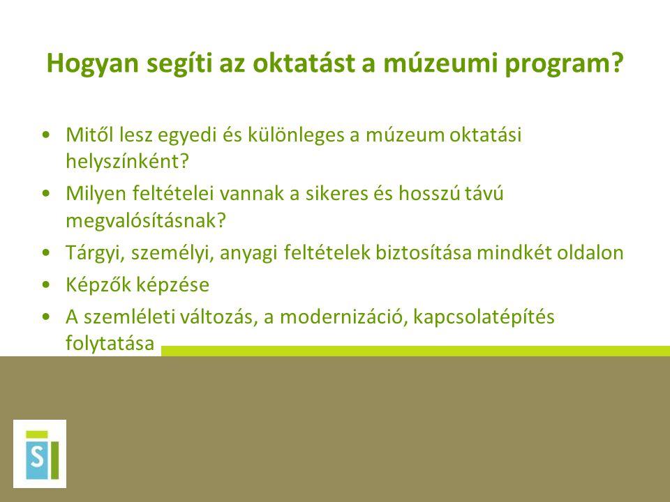 Hogyan segíti az oktatást a múzeumi program