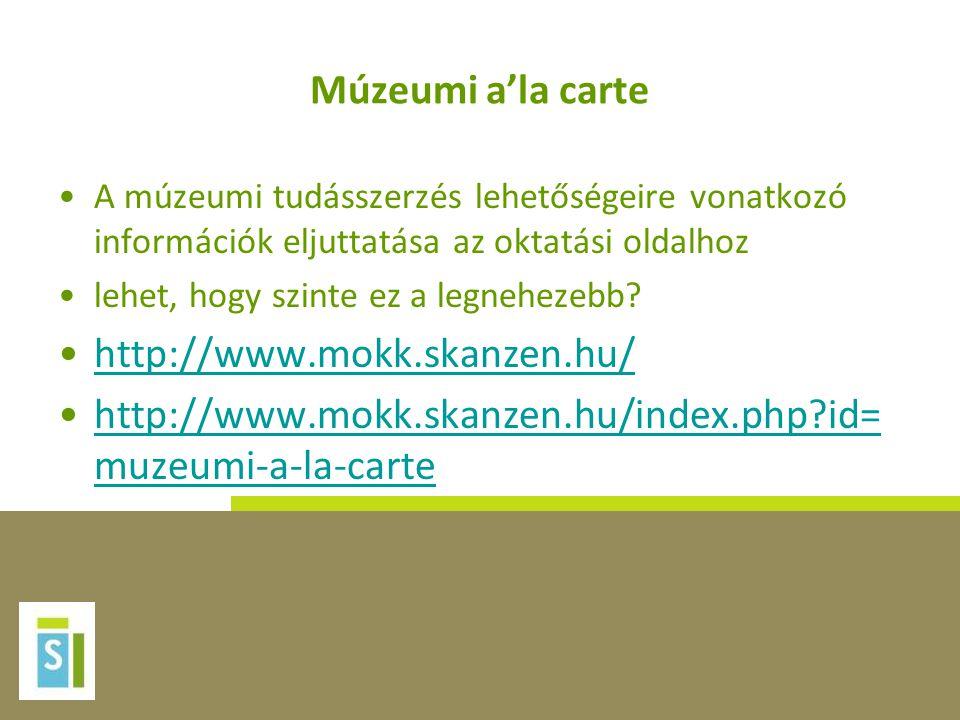 Múzeumi a'la carte http://www.mokk.skanzen.hu/