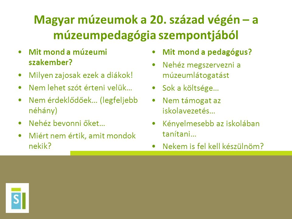Magyar múzeumok a 20. század végén – a múzeumpedagógia szempontjából