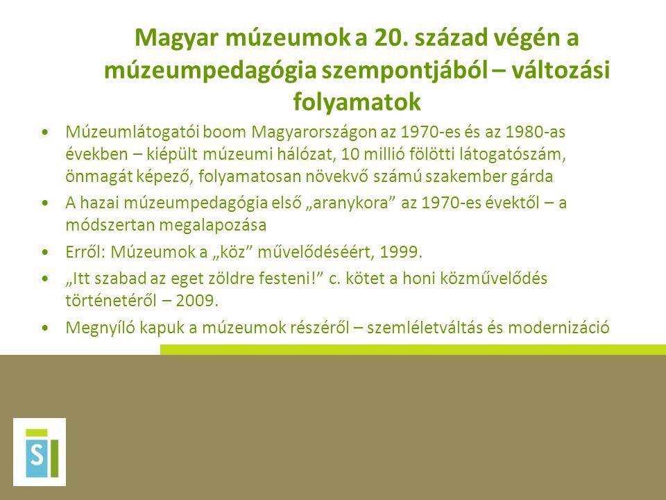 Magyar múzeumok a 20. század végén a múzeumpedagógia szempontjából – változási folyamatok