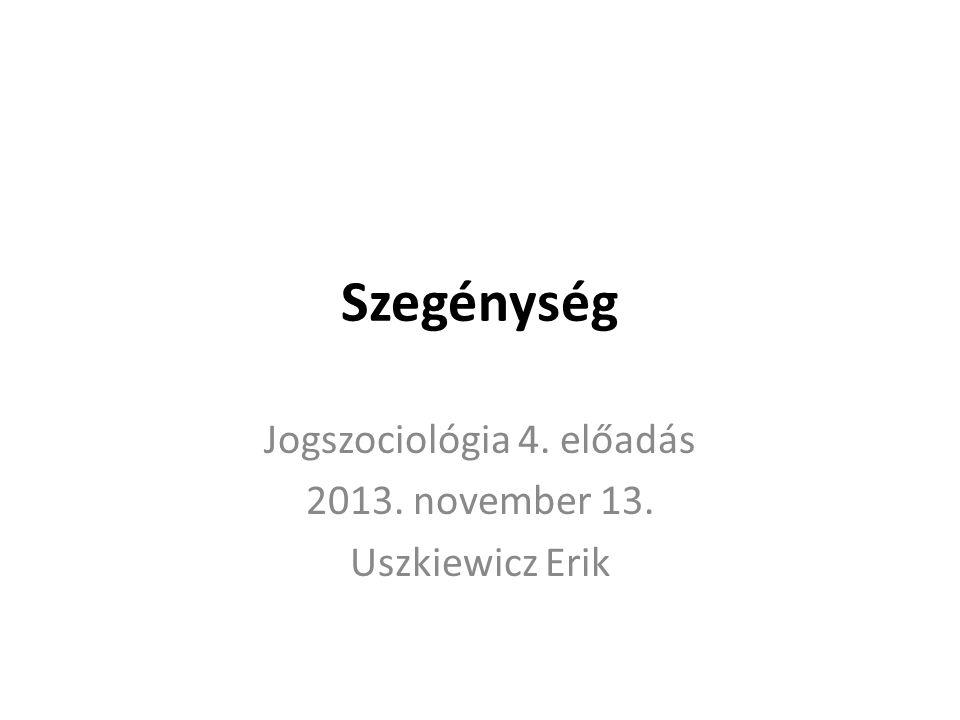 Jogszociológia 4. előadás 2013. november 13. Uszkiewicz Erik