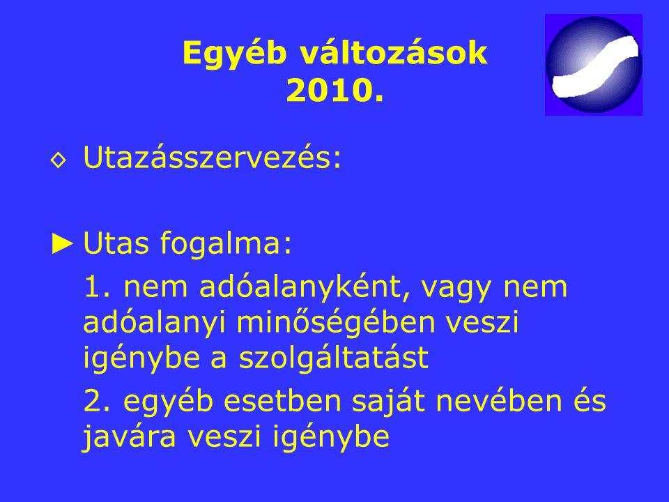 Egyéb változások 2010. ► Utas fogalma: