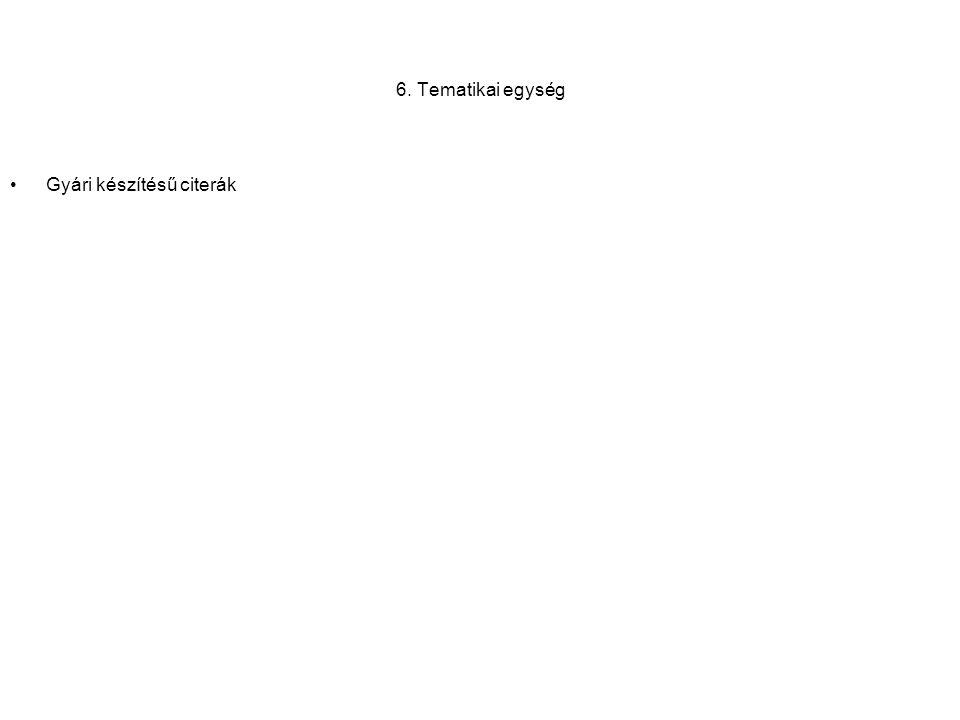 6. Tematikai egység Gyári készítésű citerák
