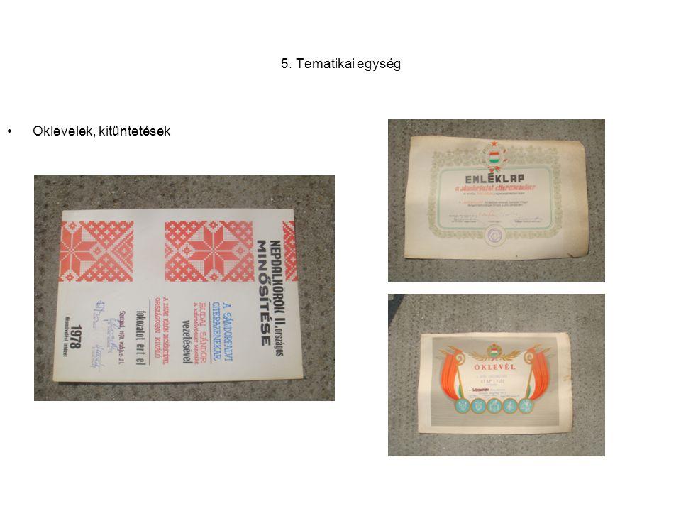 5. Tematikai egység Oklevelek, kitüntetések