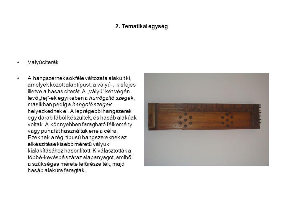 2. Tematikai egység Vályúciterák.