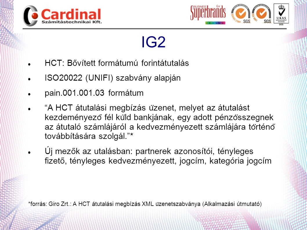 IG2 HCT: Bővített formátumú forintátutalás