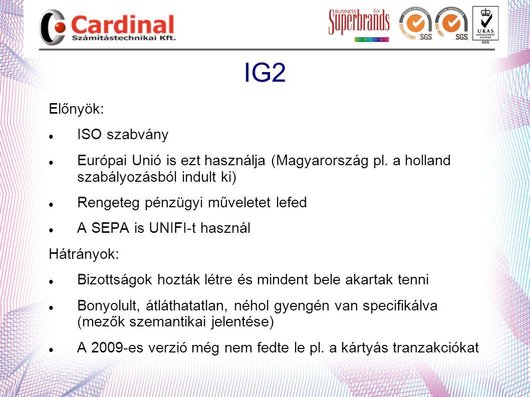 IG2 Előnyök: ISO szabvány