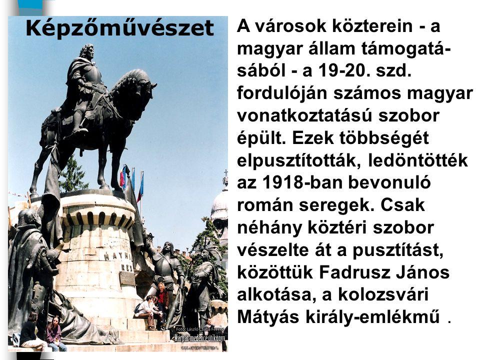 A városok közterein - a magyar állam támogatá-sából - a 19-20. szd