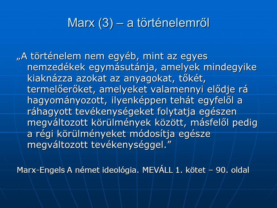 Marx (3) – a történelemről