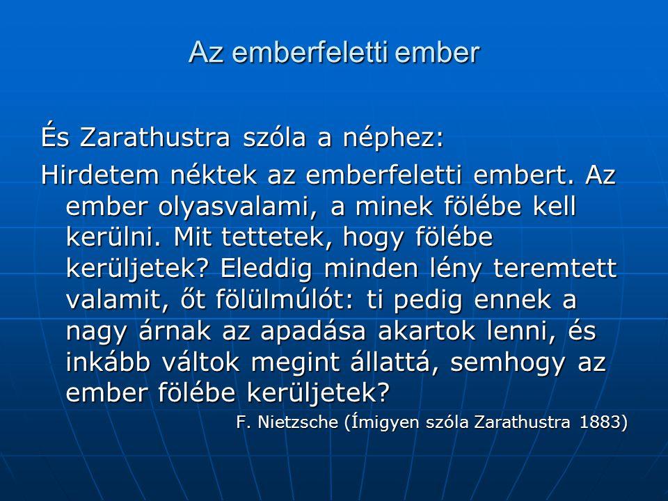 Az emberfeletti ember És Zarathustra szóla a néphez: