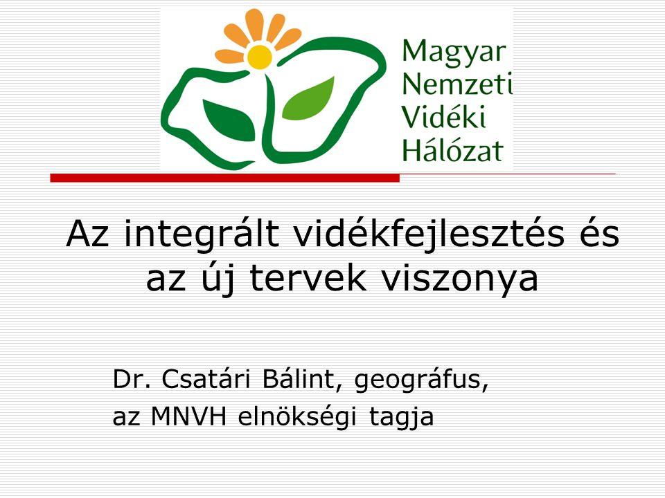 Az integrált vidékfejlesztés és az új tervek viszonya