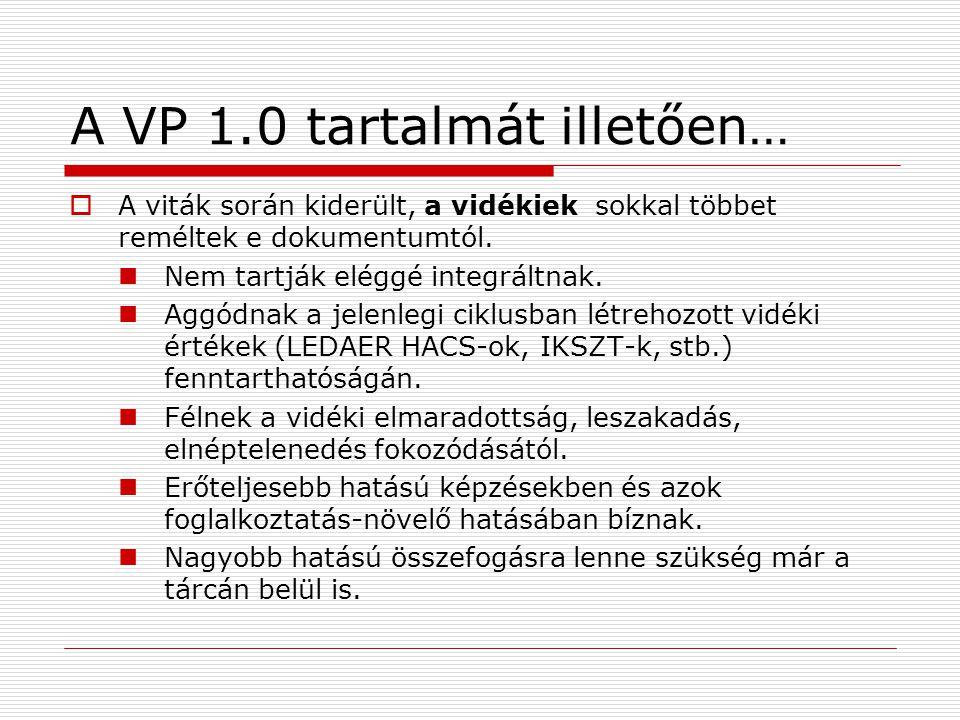 A VP 1.0 tartalmát illetően…
