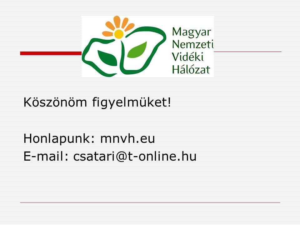 Köszönöm figyelmüket! Honlapunk: mnvh.eu E-mail: csatari@t-online.hu