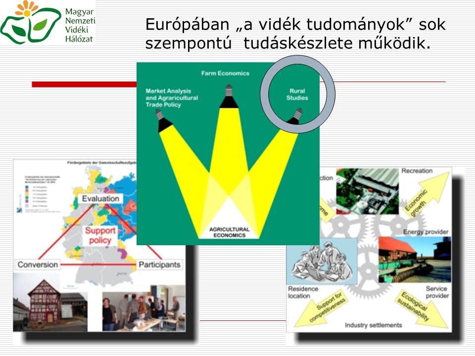 """Európában """"a vidék tudományok sok szempontú tudáskészlete működik."""