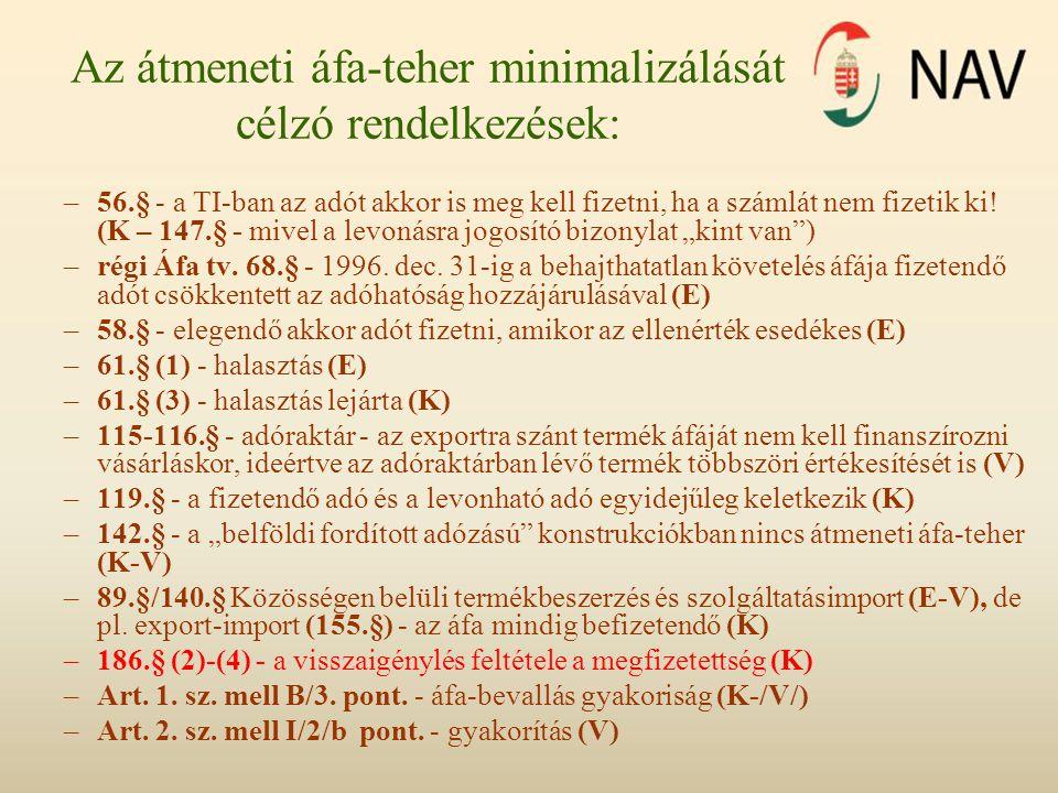 Az átmeneti áfa-teher minimalizálását célzó rendelkezések: