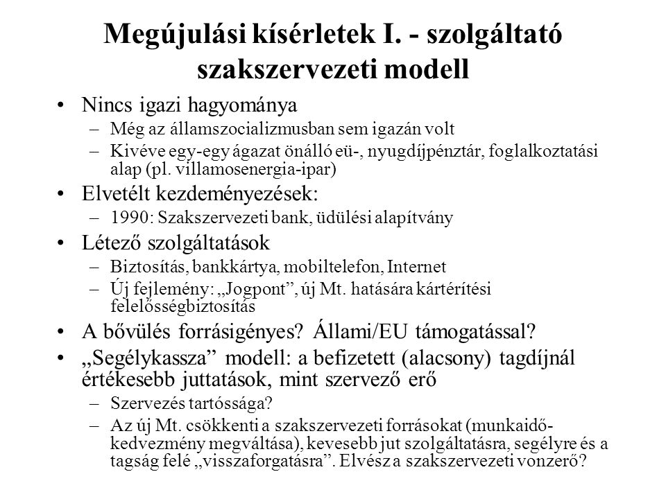 Megújulási kísérletek I. - szolgáltató szakszervezeti modell