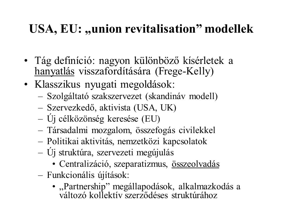 "USA, EU: ""union revitalisation modellek"
