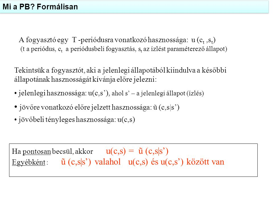 jövőre vonatkozó előre jelzett hasznossága: ũ (c,s|s')